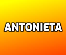 Significado del nombre Antonieta