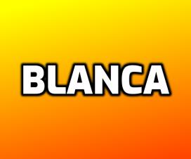 Significado del nombre Blanca_