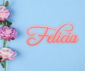 Significado del nombre Felicia
