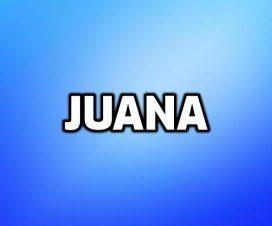 Significado del nombre Juana