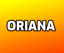 Significado del nombre Oriana