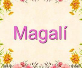Origen del nombre Magalí