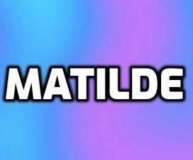 Significado del nombre Matilde