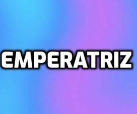 Significado de Emperatriz