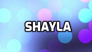 Shayla